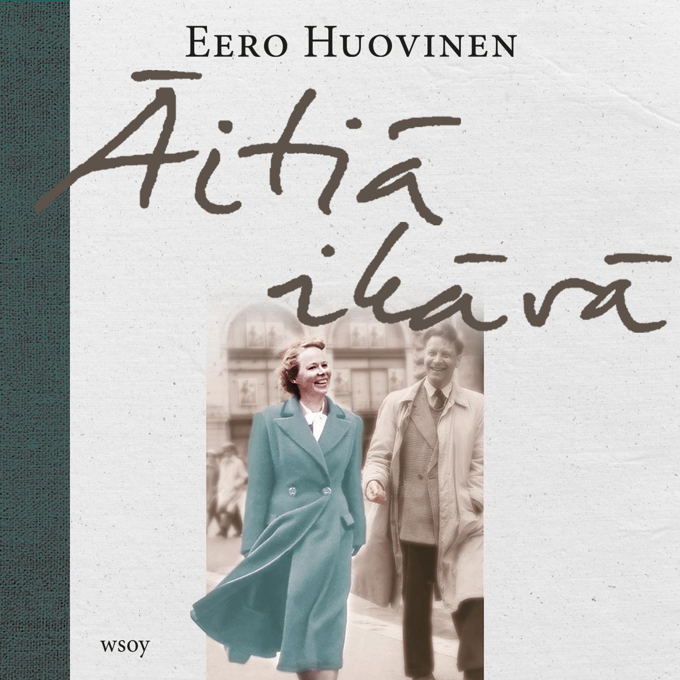 Eero Huovinen: Äitiä ikävä, Wsoy 2020.